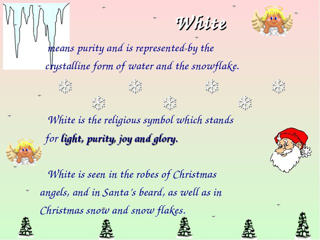 White means purity and is represented by the crystalline form of water and th...