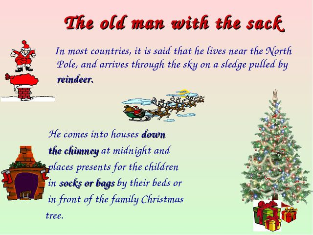 The old man with the sack In most countries, it is said that he lives near th...
