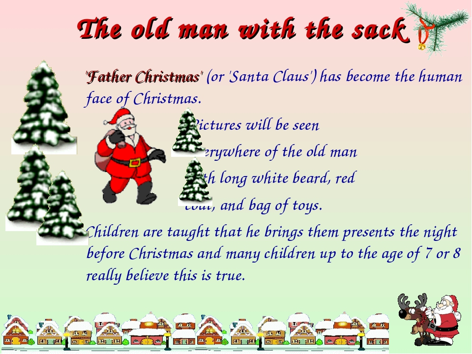 The old man with the sack 'Father Christmas' (or 'Santa Claus') has become th...