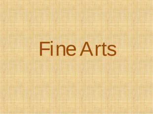 Fine Arts