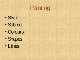 Painting Style Subject Colours Shapes Lines