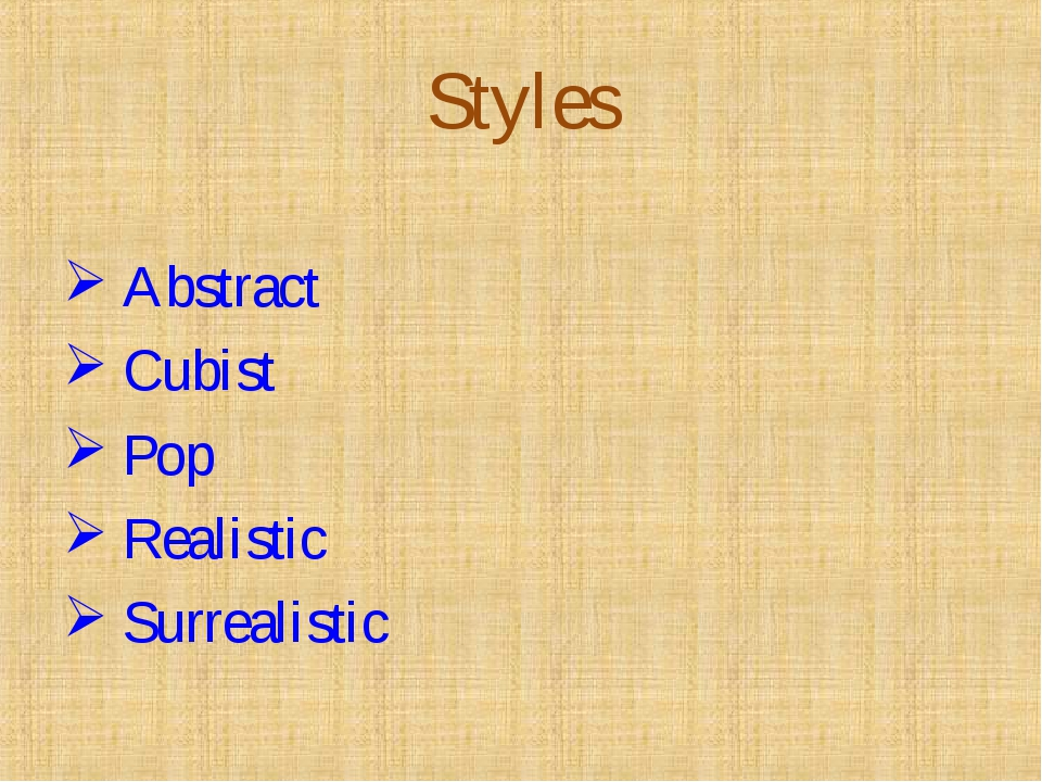 Styles Abstract Cubist Pop Realistic Surrealistic