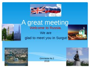 A great meeting Welcome to Russia. We are glad to meet you in Surgut Gimnasia
