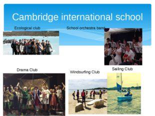 Cambridge international school Ecological club Drama Club Windsurfing Club Sa