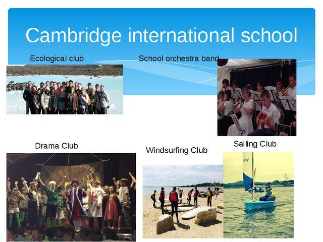 Cambridge international school Ecological club Drama Club Windsurfing Club Sa...