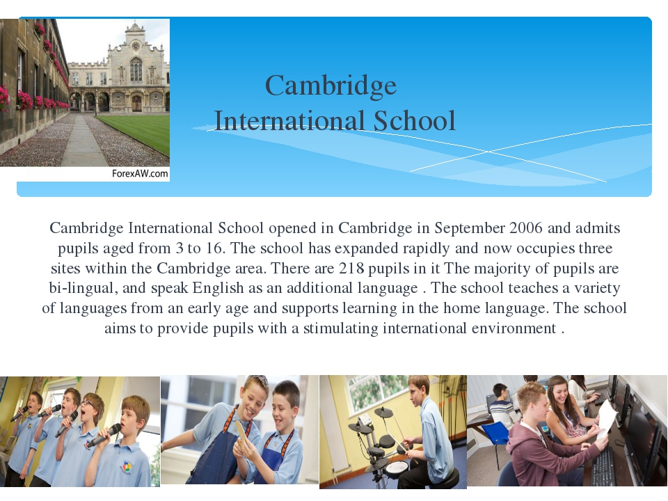 Cambridge International School Cambridge International School opened in Camb...