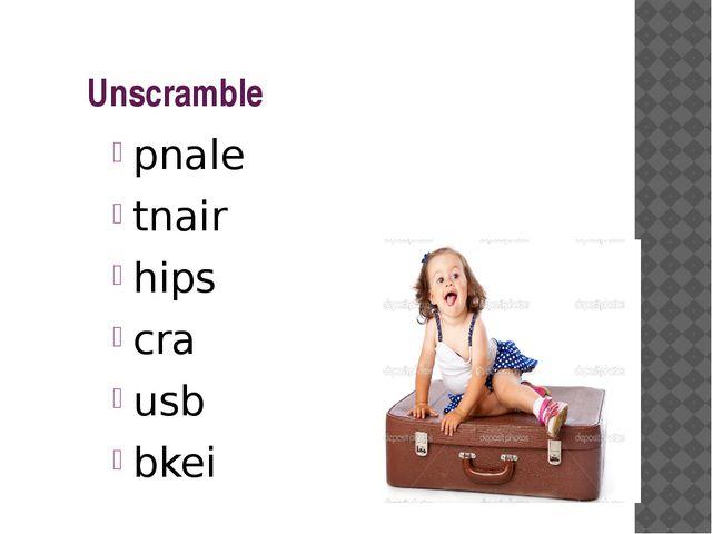 Unscramble pnale tnair hips cra usb bkei