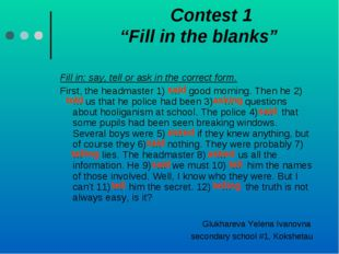 "Contest 1 ""Fill in the blanks"" Fill in: say, tell or ask in the correct form"