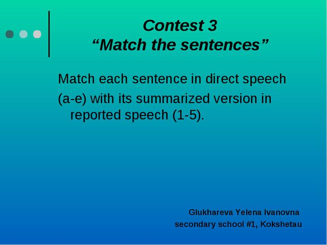 "Contest 3 ""Match the sentences"" Match each sentence in direct speech (a-e) wi..."
