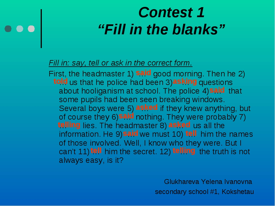 "Contest 1 ""Fill in the blanks"" Fill in: say, tell or ask in the correct form..."