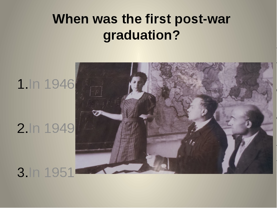 When was the first post-war graduation? In 1946 In 1949 In 1951