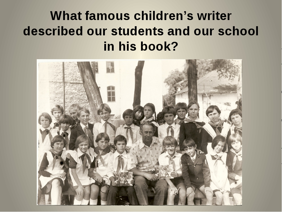 What famous children's writer described our students and our school in his bo...