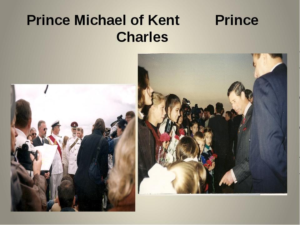Prince Michael of Kent Prince Charles