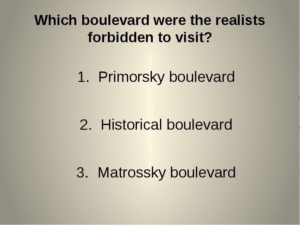 Which boulevard were the realists forbidden to visit? Primorsky boulevard His...