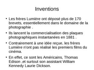 Inventions Les frères Lumière ont déposé plus de 170 brevets, essentiellement