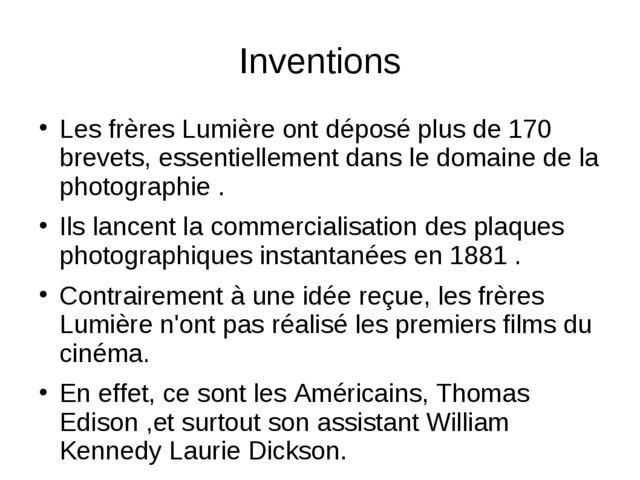 Inventions Les frères Lumière ont déposé plus de 170 brevets, essentiellement...