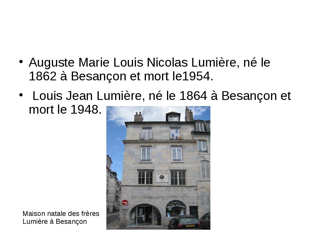 Auguste Marie Louis Nicolas Lumière, né le 1862 à Besançon et mort le1954. Lo...