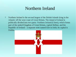 Northern Ireland Northern Ireland is the second largest of the British Island