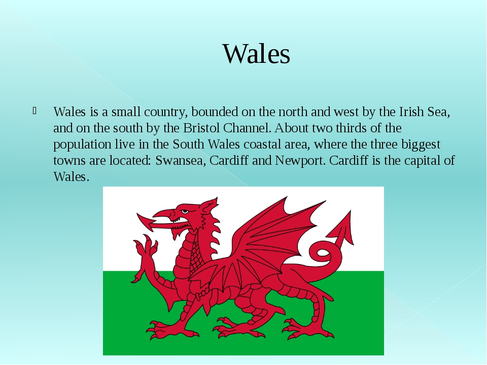Wales Wales is a small country, bounded on the north and west by the Irish Se...