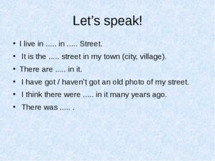 Let's speak! I live in ..... in ..... Street. It is the ..... street in my to