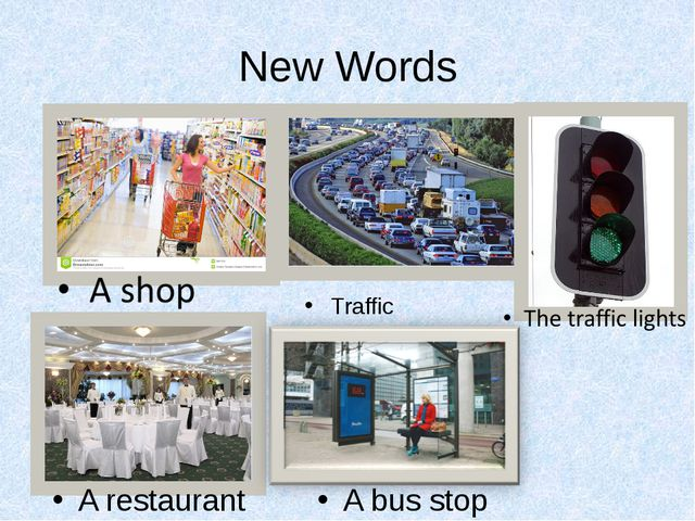New Words Traffic A restaurant A bus stop