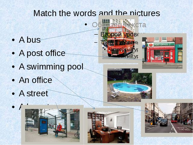 Match the words and the pictures A bus A post office A swimming pool An offic...