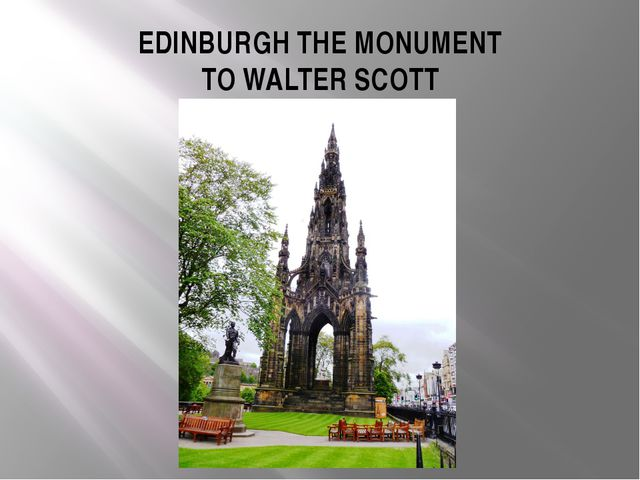 EDINBURGH THE MONUMENT TO WALTER SCOTT
