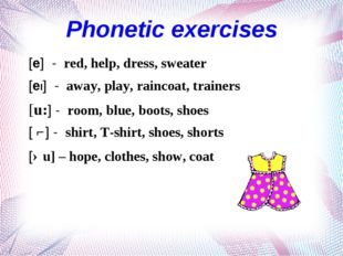 Phonetic exercises [e] - red, help, dress, sweater [eI] - away, play, rainco