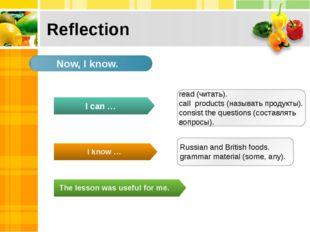 Reflection read (читать). call products (называть продукты). consist the ques
