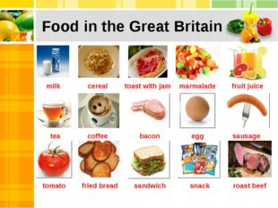 Food in the Great Britain milk cereal toast with jam marmalade fruit juice te