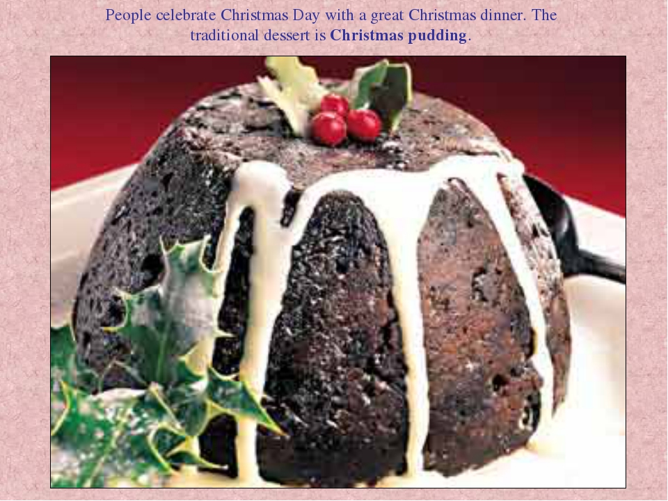 People celebrate Christmas Day with a great Christmas dinner. The traditional...