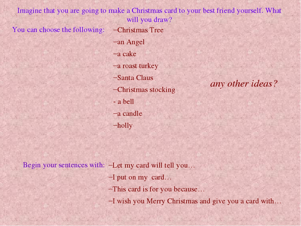 Imagine that you are going to make a Christmas card to your best friend yours...