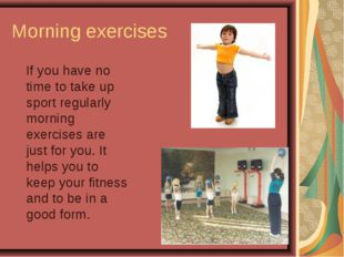 Morning exercises If you have no time to take up sport regularly morning exe