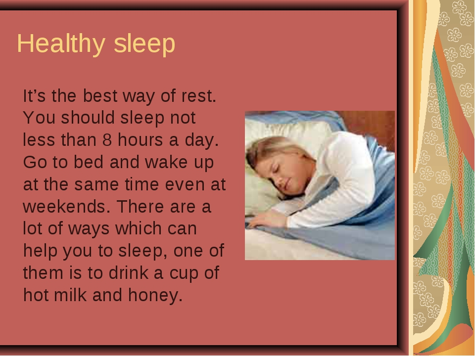 Healthy sleep It's the best way of rest. You should sleep not less than 8 ho...