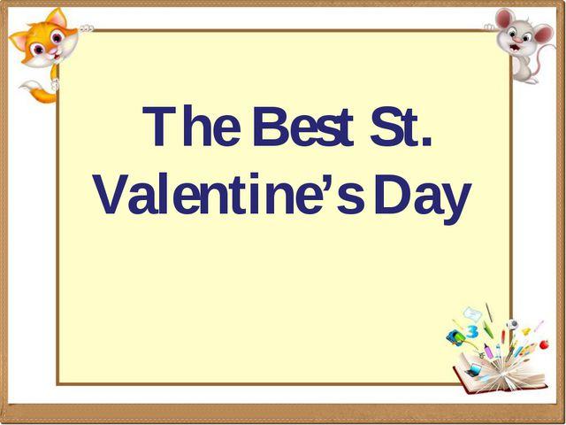 The Best St. Valentine's Day
