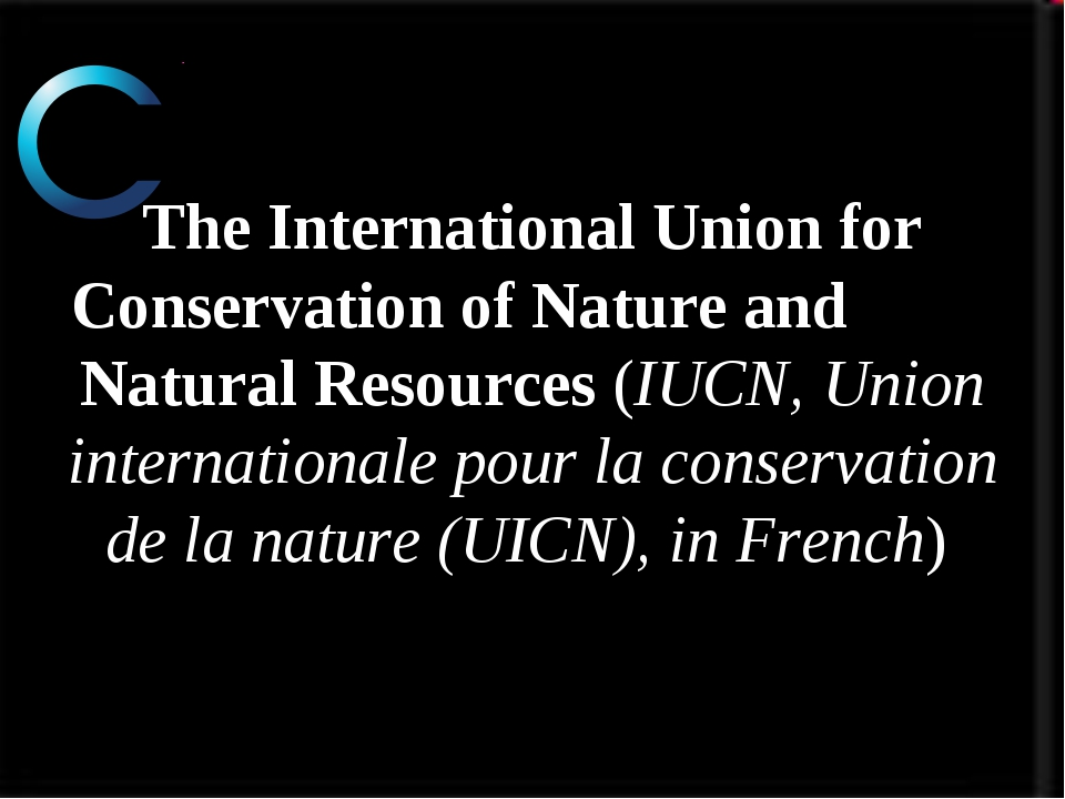 The International Union for Conservation of Nature and Natural Resources (IU...