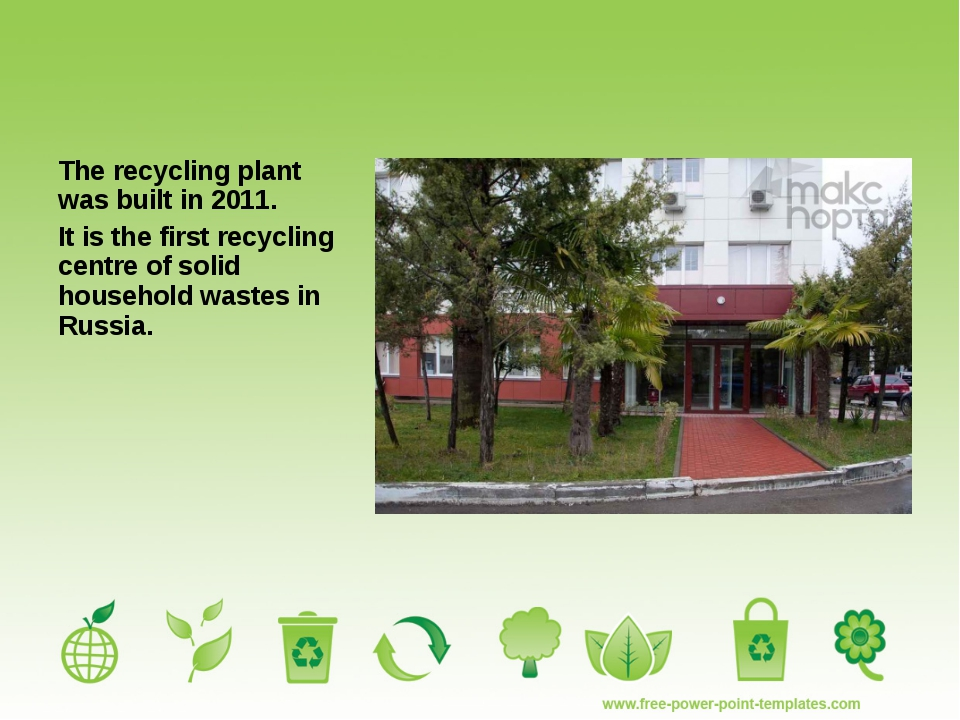 The recycling plant was built in 2011. It is the first recycling centre of so...