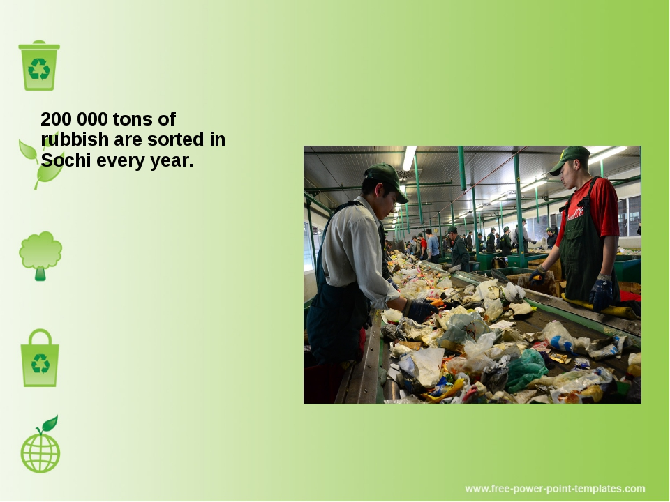 200 000 tons of rubbish are sorted in Sochi every year.