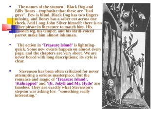 The names of the seamen - Black Dog and Billy Bones - emphasize that these a