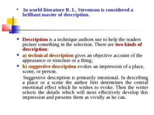 In world literature R. L. Stevenson is considered a brilliant master of desc
