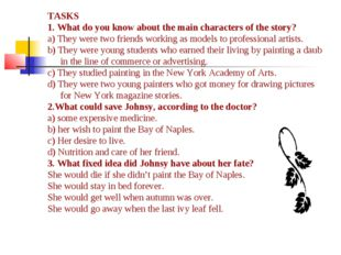 TASKS 1. What do you know about the main characters of the story? a) They wer
