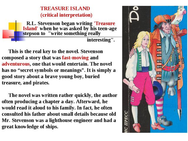 R.L. Stevenson began writing 'Treasure Island' when he was asked by his teen...