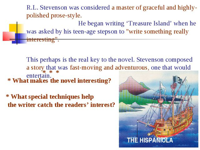 THE HISPANIOLA R.L. Stevenson was considered a master of graceful and highly-...