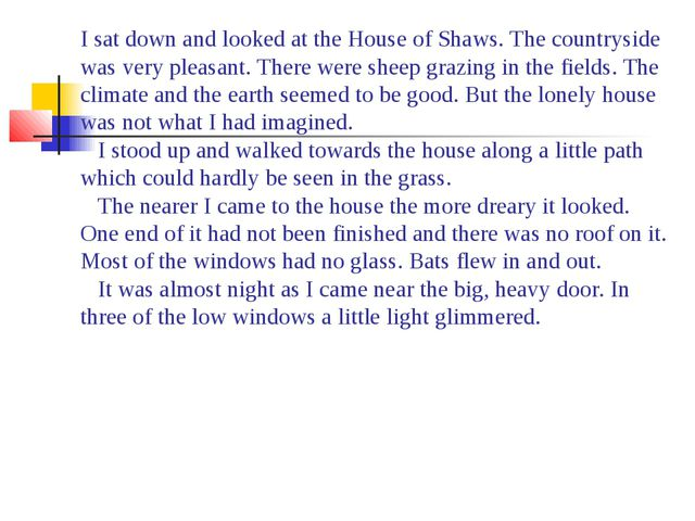 I sat down and looked at the House of Shaws. The countryside was very pleasan...