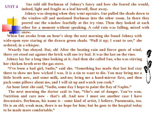 UNIT 4 When Sue awoke from an hour's sleep the next morning she found Johnsy...