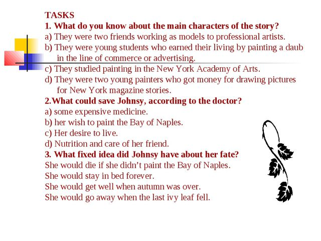 TASKS 1. What do you know about the main characters of the story? a) They wer...