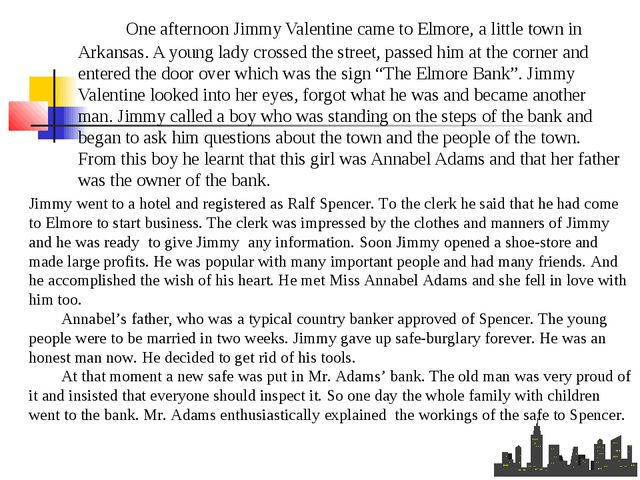 One afternoon Jimmy Valentine came to Elmore, a little town in Arkansas. A y...