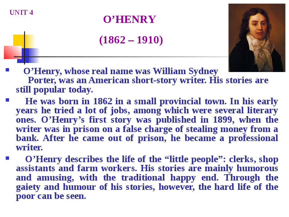 O'Henry, whose real name was William Sydney Porter, was an American short-st...