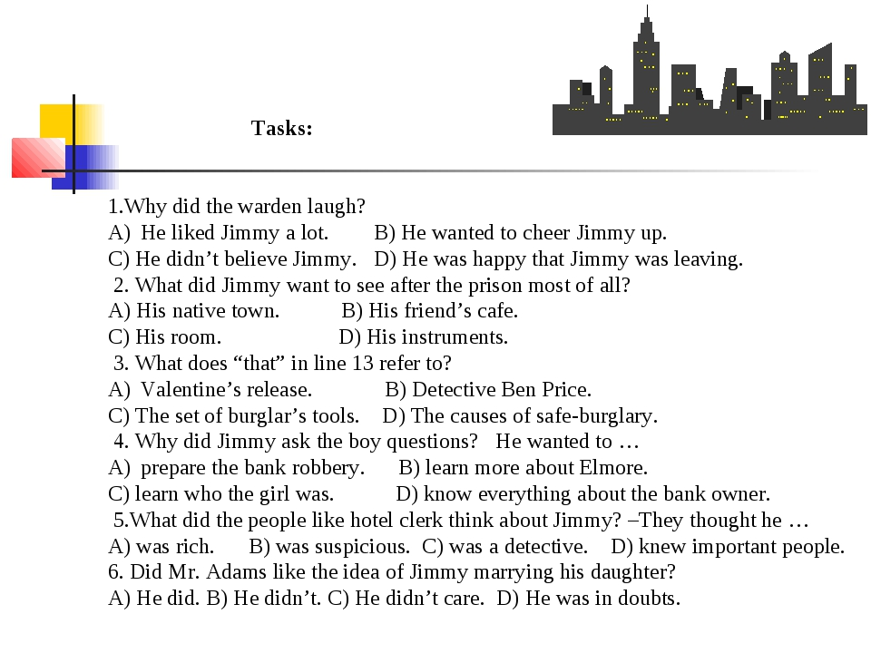 Tasks: 1.Why did the warden laugh? He liked Jimmy a lot. B) He wanted to che...