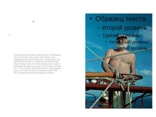 - . Fishing also runs through the life and work of Hemingway red line. Since
